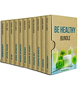 Be Healthy Bundle: The Best Ways to Improve Your Health or Stay Healthy