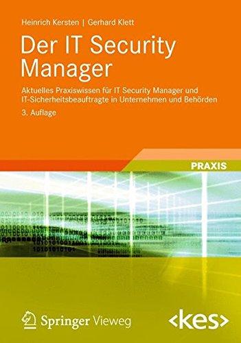 Der IT Security Manager: Aktuelles Praxiswissen für IT Security Manager und IT-Sicherheitsbeauftragte in Unternehmen und Behörden (Edition <kes>) (German Edition)