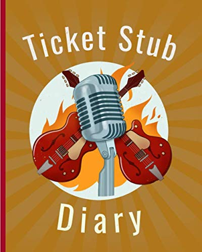 Ticket Stub Diary: Concert Collection |  Ticket Date | Details of The Tickets | Purchased/Found From | History Behind the Ticket | Sketch/Photo Of Tickets.