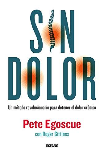Sin dolor. El método revolucionario para combatir el dolor crónico (Spanish Edition)