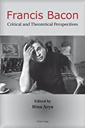 Francis Bacon: Critical and Theoretical Perspectives