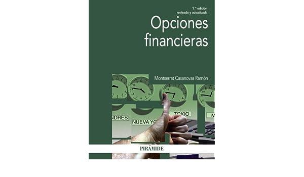 Opciones financieras / Financial Options (Spanish Edition): Montserrat Casanovas Ramón: 9788436831894: Amazon.com: Books