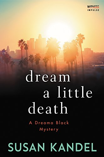 Dream a Little Death: A Dreama Black Mystery