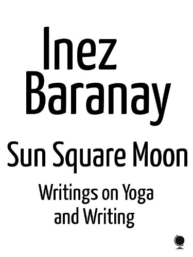 sun square moon: writings on yoga and writing