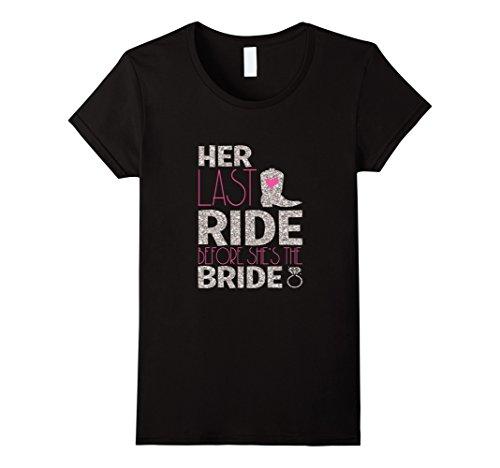 Womens Her last ride before she's Bride Shirt Bachelorette Party XL Black