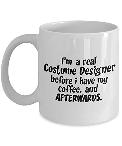 STHstore I'M A REAL COSTUME DESIGNER BEFORE I HAVE MY COFFEE. AND AFTERWARDS. Funny For COSTUME DESIGNER Coffee Mugs - For Christmas, Retirement, Thank You, Happy Holiday Gift 11 OZ -