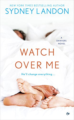 Watch Over Me Danvers Series Book 7 Kindle Edition By Sydney