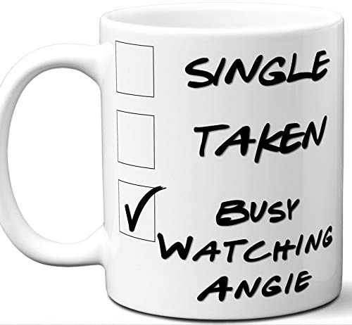 Angie Gift for Fans, Lovers. Funny Parody TV Show Mug. Single, Taken, Busy Watching. Poster, Men, Memorabilia, Women, Birthday, Christmas, Father's Day, Mother's Day. ()