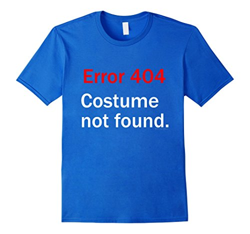 [Men's Error 404 Costume Not Found Funny Geek Halloween Shirt Small Royal Blue] (Costume Not Found 404)
