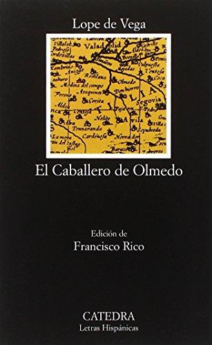 El Caballero de Olmedo (COLECCION LETRAS HISPANICAS) (Spanish Edition)