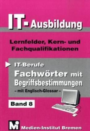 it-ausbildung-lernfelder-kern-und-fachqualifikationen-fachwrter-mit-begriffsbestimmungen