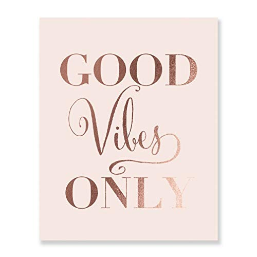 Good Vibes Only Rose Gold Foil Decor Pink Wall Art Print Inspirational Quote Metallic Pink Poster 5 inches x 7 inches C36