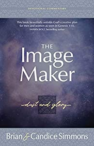 The Image Maker Devotional Commentary: Dust and Glory (The Passion Translation)