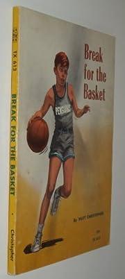 Break for the Basket de Matt Christopher