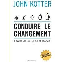 Conduire le changement: Feuille de route en 8 étapes