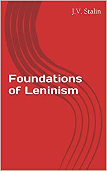 the foundations of leninism Imprimatur trotsky, together with lenin and other communist theoreti  lenin,  are the basis, the foundation, the bedrock of theory but with.
