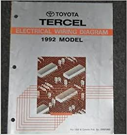 [SCHEMATICS_4HG]  1992 Toyota Tercel Electrical Wiring Diagram Troubleshooting Manual EWD  OEM: Toyota: Amazon.com: Books | 1992 Toyota Tercel Wiring Diagram |  | Amazon.com
