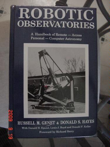 Robotic Observatories: a Handbook of Remote-Access Personal-Computer Astronomy, Russell M. Genet and Donald S. Hayes