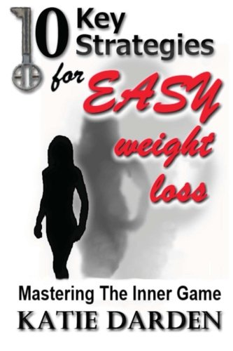 10-key-strategies-for-easy-weight-loss-mastering-the-inner-game-volume-1