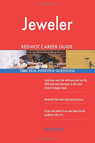 Jeweler RED-HOT Career Guide; 1261 REAL Interview Questions pdf epub