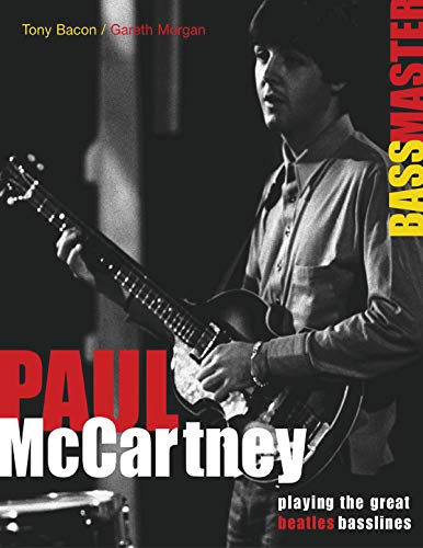 Paul McCartney: Bass Master: Playing the Great Beatles Basslines (Mccartney Sir Paul)