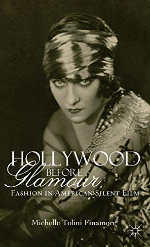 Hollywood Before Glamour: Fashion in American Silent Film ()