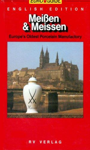 - Meiben & Meissen: Europe's Oldest Porcelain Manufactory (Europe's Oldest Porcelain Manufactory)