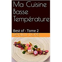 Ma Cuisine Basse Température: Best of - Tome 2 (Les Gourmantissimes) (French Edition)