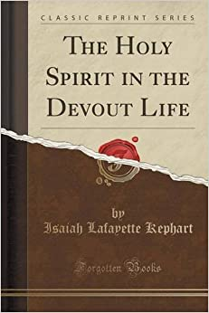 The Holy Spirit in the Devout Life (Classic Reprint)