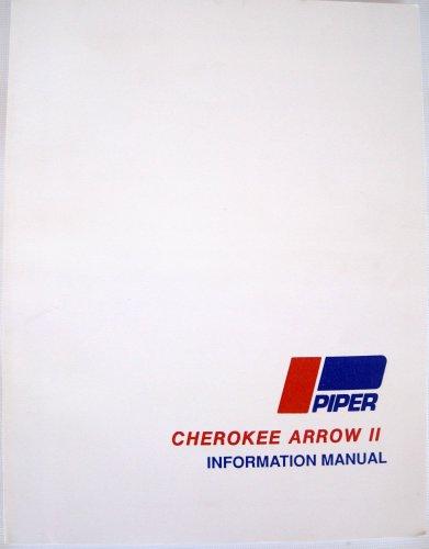 Piper Cherokee Arrow II Information Manual: PA-28R-200 (Handbook Part No. 761 493) ()