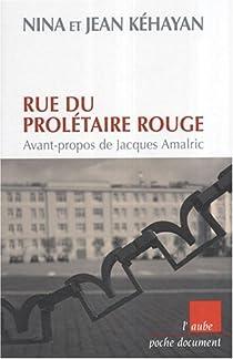 Rue du prolétaire rouge : Deux communiste Français en URSS par Kéhayan