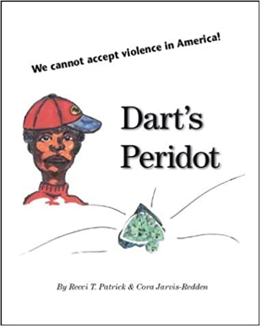 Dart's Peridot: We Cannot Accept Violence in America! by Recci Patrick (2004-02-12)