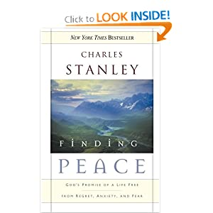 Finding Peace: God's Promise of a Life Free from Regret, Anxiety, And Fear Charles F. Stanley