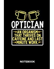 Optician Notebook: Lined notebook for opticians to track all informations of daily work life for men and women