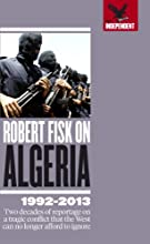Robert Fisk on Algeria