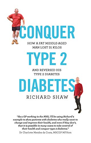 Pdf Fitness Conquer Type 2 Diabetes: how a fat, middle-aged man lost 31 kilos and reversed his type 2 diabetes
