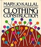 Clothing Construction, Mary Jo Kallal, 0023616407