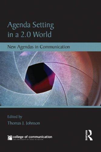 Agenda Setting in a 2.0 World: New Agendas in Communication (New Agendas in Communication Series)