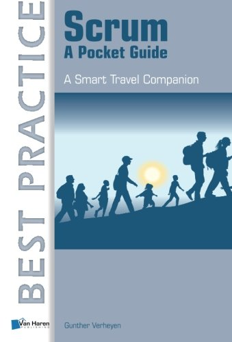 Scrum: A Pocket Guide (A Smart Travel Companion) (Best Practice (Van Haren Publishing))