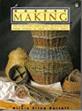 Basket Making/How to Use Classic Basket-Making Techniques With Modern Materials to Create 10 Unusual Baskets (Contemporary Crafts)