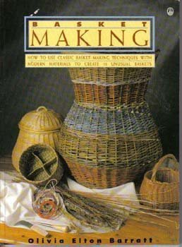 Basket Making/How to Use Classic Basket-Making Techniques With Modern Materials to Create 10 Unusual Baskets (Contemporary Crafts) by Brand: Owlet