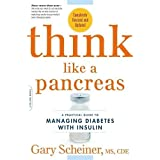 Think Like a Pancreas: A Practical Guide to Managing Diabetes with Insulin--Completely Revised and Updated (Marlowe Diabetes