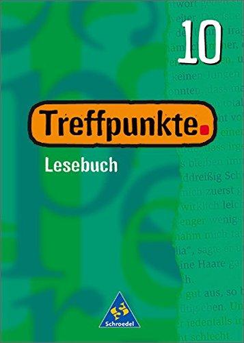 Treffpunkte Lesebuch - Allgemeine Ausgabe 2000: Lesebuch 10