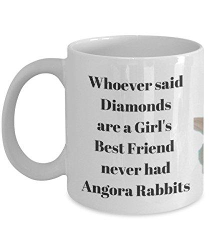 (Whoever Said Diamonds are a Girl's Best Friend Never Had an Angora Rabbit Funny Saying Coffee Tea Mug | Gift for Bunny Lover Knitter Crocheter Fiber Artist)