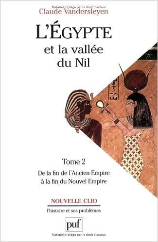 LEgypte et la vallée du Nil, tome2 : De la fin de lAncien Empire à la fin du Nouvel Empire