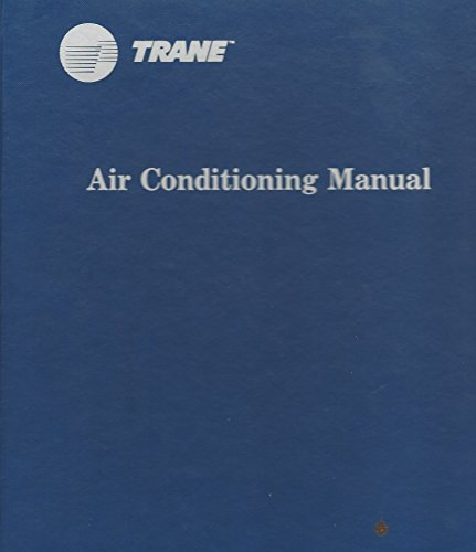 (The Trane Air Conditioning Manual {Sixth Revised Edition} +++Not Ex Library+++)