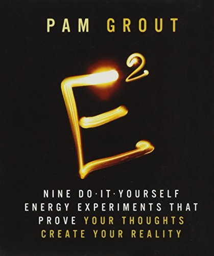 E-Squared: Nine Do-It-Yourself Energy Experiments that Prove Your Thoughts Create Your Reality [Miniature Edition] [Pam Grout] (Tapa Dura)