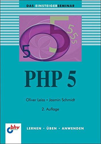 PHP 5 (DAS EINSTEIGERSEMINAR)