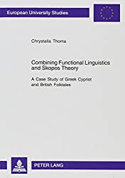 Combining Functional Linguistics And Skopos Theory: A Case Study of Greek Cypriot And British Folktales
