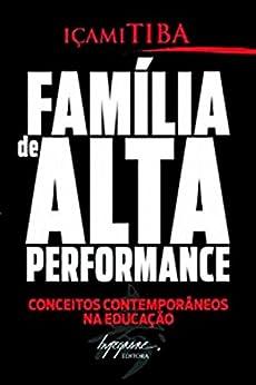 Família de alta performance por [Tiba, Içami]